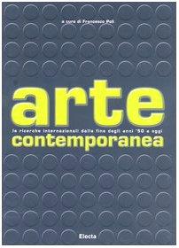9788843581788: Arte contemporanea. Le ricerche internazionali dalla fine degli anni '50 a oggi. Ediz. illustrata