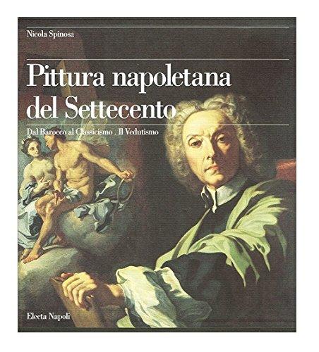 Pittura napoletana del Settecento. Dal Barocco al: Spinosa Nicola, Di