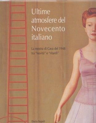 ULTIME ATMOSFERE DEL NOVECENTO ITALIANO. LA MOSTRA: ADA PATRIZIA FIORILLO