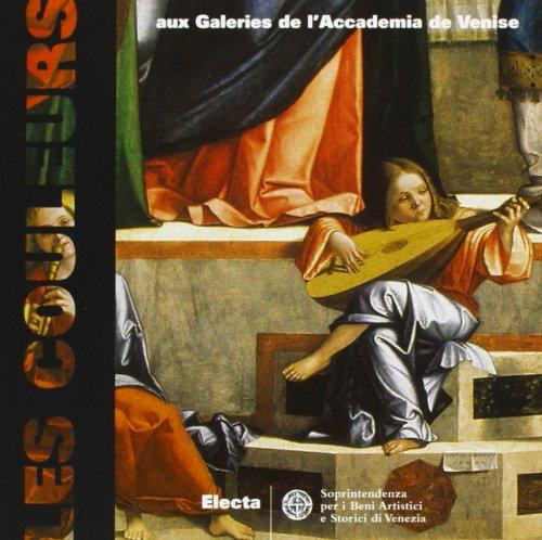 Les couleurs aux Galeries de l'Accademia de Venise: Mondadori Electa