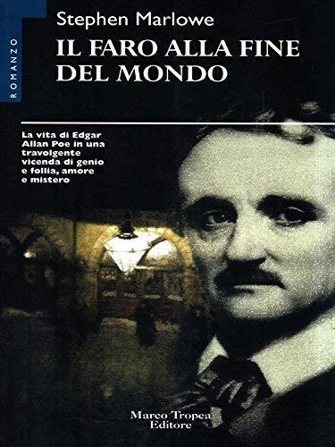 Il faro alla fine del mondo. La vita di Edgar Allan Poe in: Marlow,Stephen.