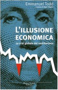 9788843804245: Illusione Economica. La Crisi Globa