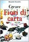 Creare fiori di carta: Alessandro Pennasilico