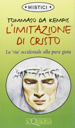 9788844001025: L'imitazione di Cristo. La «Via» occidentale alla pura gioia