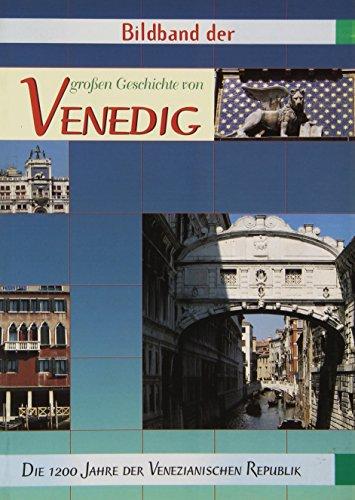 9788844005924: Groáen Geschichte Von Venedig. Die 1200 Jahre Der Venezianischen Republik.