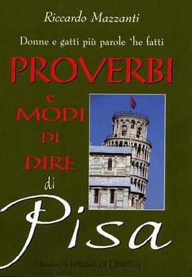 Proverbi e modi di dire di Pisa: n/a