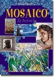 Mosaico. Le tecniche (Tecniche artistiche)