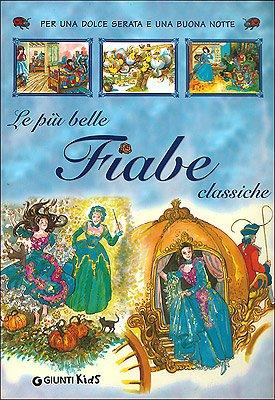 Le piu belle Fiabe classiche: Giunti Kids