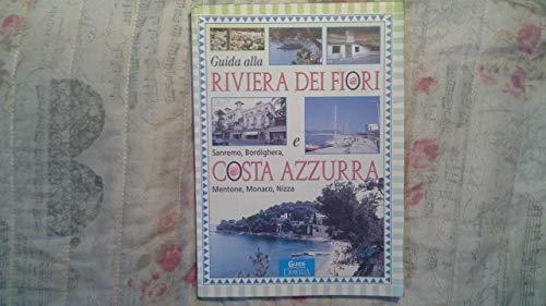 9788844016999: Guida alla Riviera dei fiori e alla Costa Azzurra