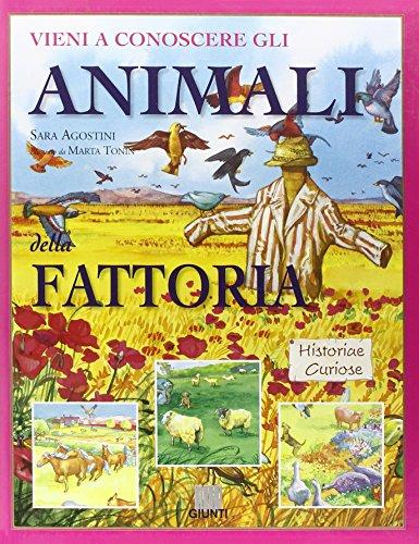 Vieni a conoscere gli animali della fattoria.: Agostini,Sara.