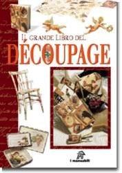 Il grande libro del découpage (Lavori femminili)