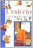 9788844021245: Cesteria. L'arte di fare e foderare i cesti