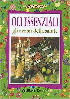 9788844021399: Oli essenziali. Gli aromi della salute e della bellezza