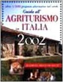 Guida all'agriturismo in Italia 2002. Oltre 1500 proposte alternative nel verde: n/a