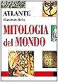 9788844024130: Atlante illustrato della mitologia del mondo