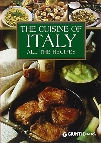 The Cuisine of Italy: All the Recipes: Giunti