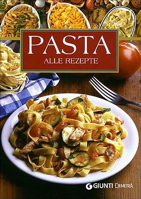 Pasta. Alle Rezepte (Paperback)