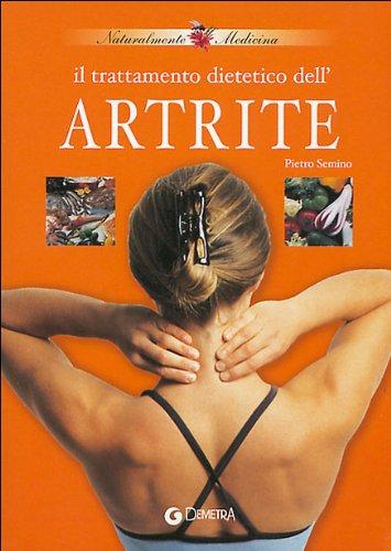 Il trattamento dietetico dell'artrite: Pietro Semino