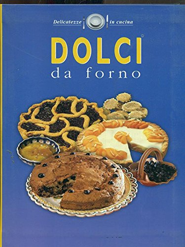 9788844027704: DOLCI DA FORNO.