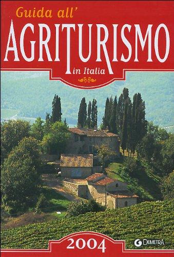 9788844028831: Guida all'agriturismo in Italia 2004