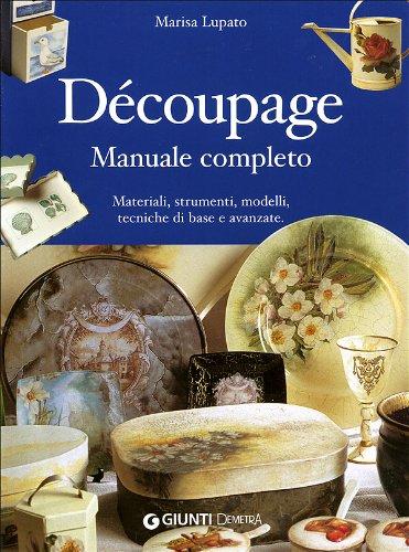 9788844029401: Découpage. Manuale completo (Grandi libri)