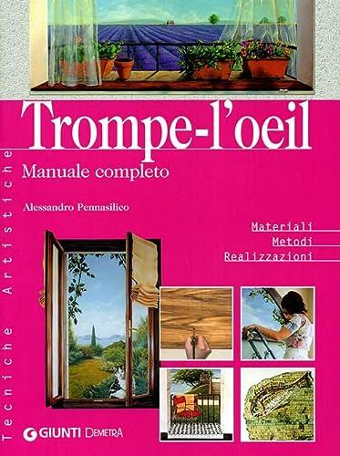 Trompe-l'oeil. Manuale completo (Tecniche artistiche): Alessandro Pennasilico