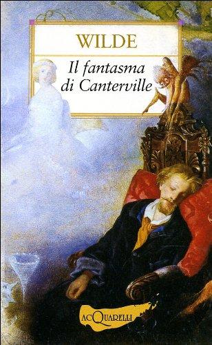 Il fantasma di Canterville e altre storie: Wilde, Oscar