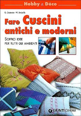 9788844031756: Fare cuscini antichi e moderni. Soffici idee per tutti gli ambienti
