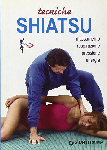 Tecniche shiatsu. Rilassamento, respirazione, pressione, energia (Piccole perle) - Michele Vanini