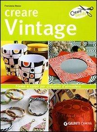 9788844032944: Creare vintage