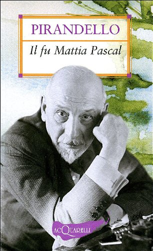 Il fu Mattia Pascal (Nuovi acquarelli): Luigi Pirandello