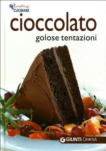 9788844034177: Cioccolato. Golose tentazioni. Ediz. illustrata