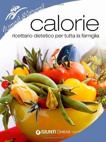 Calorie. Ricettario dietetico per tutta la famiglia (Paperback): Isabella Bonamini
