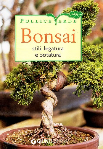 Bonsai - Stili, legatura e potatura