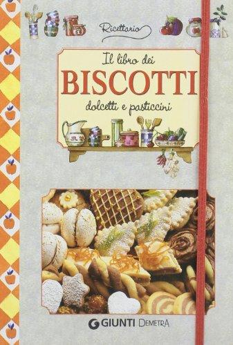 9788844035747: Il libro dei biscotti, dolcetti e pasticcini (Ricettario)
