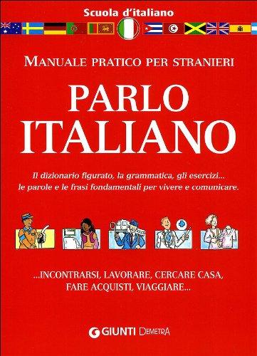 9788844036140: Parlo italiano. Manuale pratico per stranieri