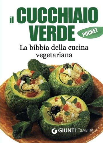 9788844036768: Il cucchiaio verde. La bibbia della cucina vegetariana (Italian Edition)