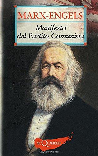 Manifesto del Partito Comunista (Il): Marx Karl; Engels