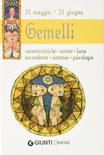 9788844037338: Gemelli. Caratteristiche, amore, luna, ascendente, sintonie, psicologia