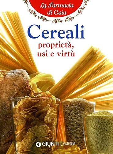 9788844037475: Cereali. Proprietà, usi e virtù