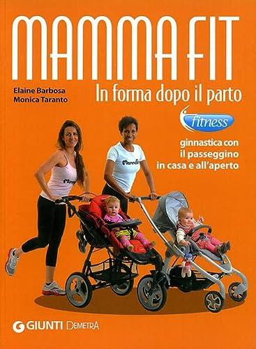9788844039790: Mamma fit. In forma dopo il parto