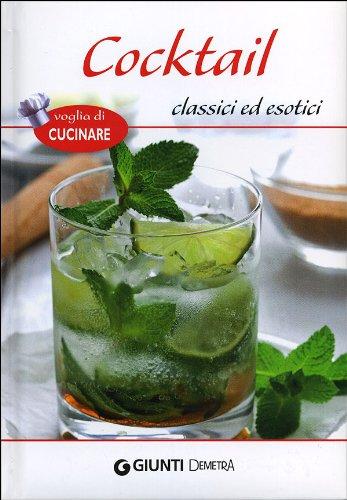 9788844041731: Cocktail classici ed esotici