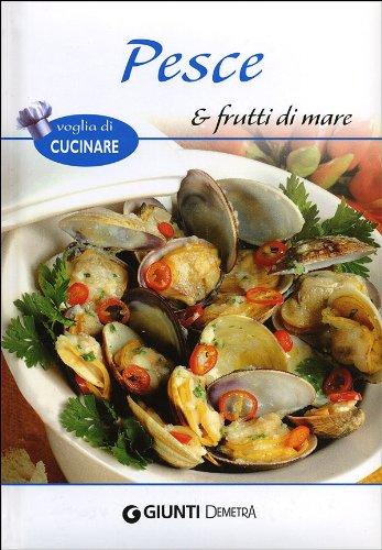 9788844041786: Pesce e frutti di mare (Voglia di cucinare)