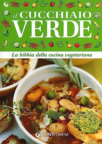 9788844042288: Il cucchiaio verde. La bibbia della cucina vegetariana