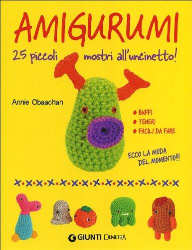 Amigurumi. 25 piccoli mostri all'uncinetto: Obaachan, Annie