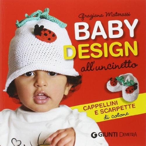 Baby design all'uncinetto. Cappellini e scarpette di: Materassi, Graziana