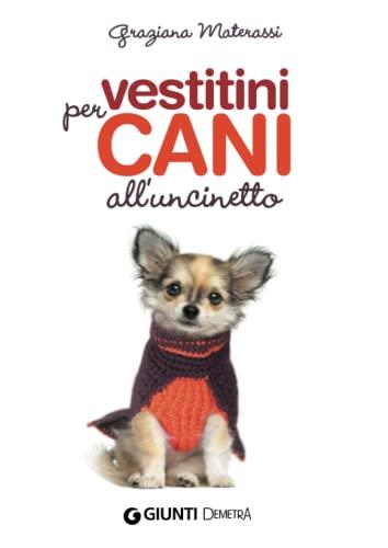 Vestitini per cani all uncinetto (Paperback): Graziana Materassi