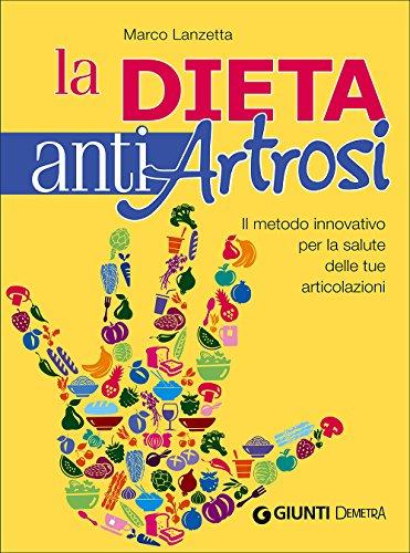 9788844045623: La dieta anti artrosi. Il metodo innovativo per la salute delle tue articolazioni