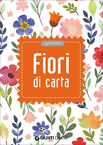 9788844046705: FIORI DI CARTA - FIORI DI CART