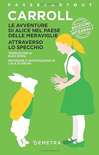 Le avventure di Alice nel paese delle meraviglie - Attraverso lo specchio (Italian Edition)